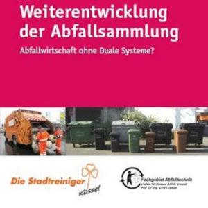 Weiterentwicklung der Abfallsammlung. Abfallwirtschaft ohne Duale Systeme?
